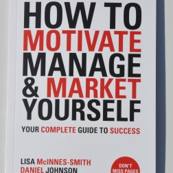How To Motivate, Manage and Market Yourself